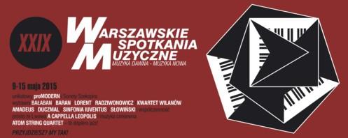 XXIX Warszawskie Spotkania Muzyczne - muzyka dawna - muzyka nowa 2015